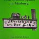 Von Marburgs neuem Wirtshaus an der Lahn