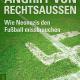 Rechtsradikalismus und Fußball