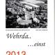 Geschichts- und Kulturverein Wehrda stellt Kalender vor – Wehrdaer Motive aus dem letzten Jahrhundert