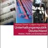 Über die Unterhaltungsrepublik Deutschland