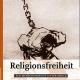 Forderung nach mehr Einsatz der Kirchen für Religionsfreiheit
