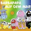 Barbapapas bei ihrer Abenteuerreise auf den Mars in der Stadtbücherei