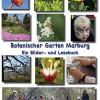 'Botanischer Garten Marburg  Ein Bilder-Lese-Buch' – Autorenbeiträge und lebendige Fotografien