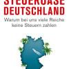 """Buchvorstellung """"Steueroase Deutschland  –  Warum bei uns viele Reiche keine Steuern zahlen"""""""