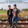 "Finissage Ausstellung ""Lost Between Borders"" mit Podiumsdiskussion am 22. April"