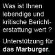 Warum das Marburger. Unterstützer sucht