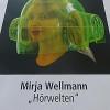 Mirja Wellmann präsentiert 'Hörwelten' im Marburger Kunstverein