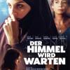 """Film zur islamistischen Radikalisierung – """"Der Himmel wird warten"""""""