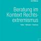 Neues Buch liefert Ein- und Überblick über die Mobile Beratung im Einsatz gegen Rechtsextremismus