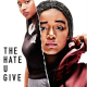 Filmstart 28. Februar: The Hate U Give