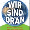Die Krise der vollen Welt – Die Explosion der Erdbevölkerung erfordert eine neue Aufklärung.