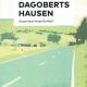 Dagobertshausen – Ausverkauf eines Dorfes? Buchpräsentation mit Moderation am 15. September im TTZ
